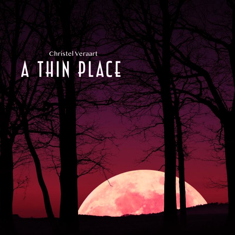 A Thin Place - Latest New Age Single by Christel Veraart